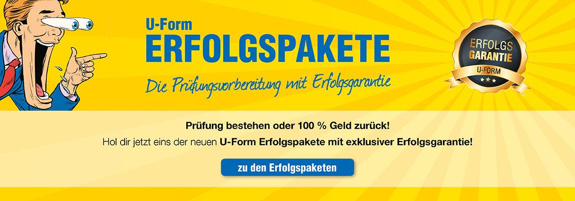 U-Form Erfolgspakete mit Erfolgsgarantie: Abschlussprüfung bestehen oder 100% Geld zurück!